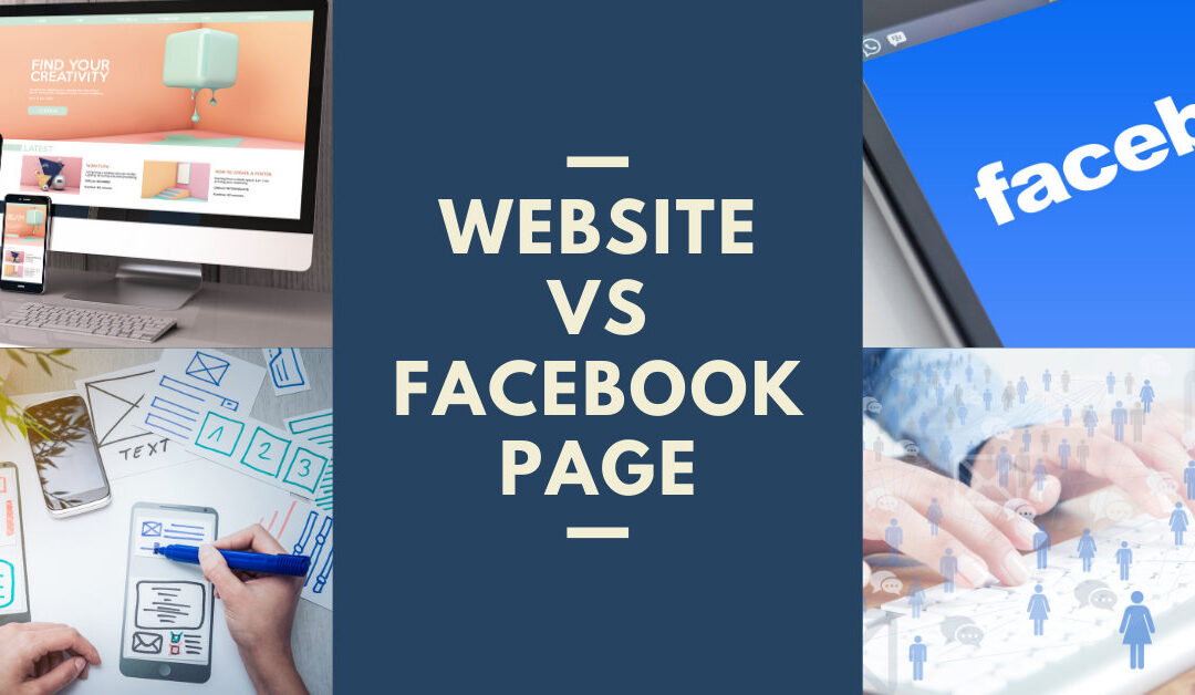 Your Own Website vs. Facebook Page: Which is Better?